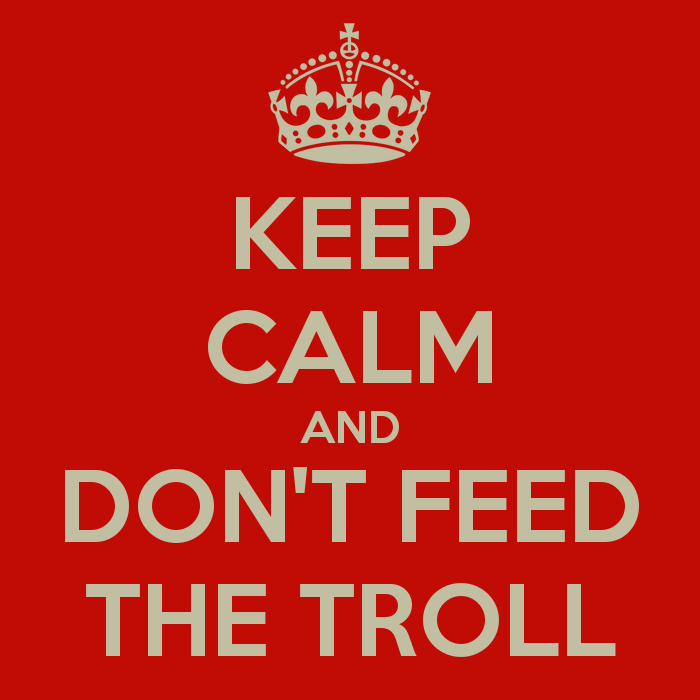 1358948703_keepcalmdont-feed-troll.png.2d5456a7047ec25bb57086b72483be50.png
